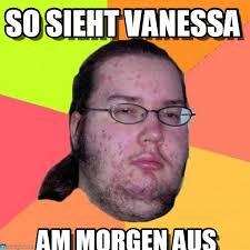 Vanessa Meme - so sieht vanessa butthurt dweller meme on memegen
