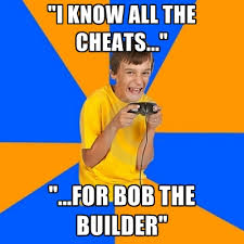 Builder Memes - i know all the cheats for bob the builder create meme