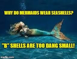 Mermaid Memes - mermaid memes imgflip