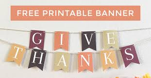 give thanks banner free printable 259 west