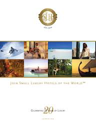 join small luxury hotels of the world by strattons issuu