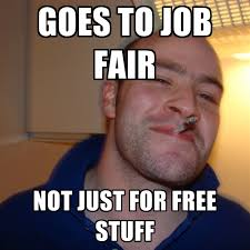 Create Memes Free - goes to job fair not just for free stuff create meme