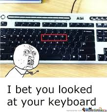 Meme Keyboard - why yuno look at your keyboard by angel30 meme center