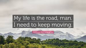 Resume Dorothy Parker Matthew Mcconaughey Quote U201cmy Life Is The Road Man I Need To