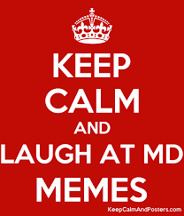 Keep Calm Meme - keep calm and laugh at md memes keep calm and posters generator