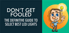 don t be fool while selecting best led lights led lights in india