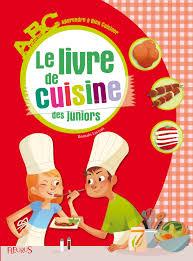 livre cuisine quel livre de cuisine offrir à des enfants résolu