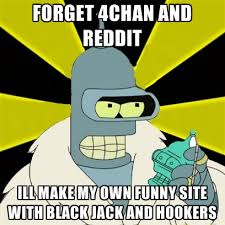 Making My Own Meme - forget and reddit ill make my own funny site with black jack