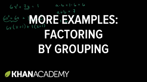 more examples of factoring by grouping algebra i khan academy
