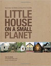 little house on a small planet simple homes cozy retreats and
