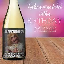 Make A Birthday Meme - how to make a meme wine label