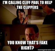 Clippers Meme - i m calling cliff paul to help the clippers you know that s fake