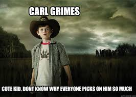 Carl Walking Dead Meme - carl grimes walking dead memes quickmeme