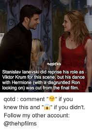 Hermione Memes - muggletacts stanislav ianevski did reprise his role as viktor krum