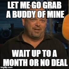 Pawn Stars Memes - went to the hospital with my first hernia imgflip