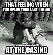 Funny Casino Memes - casino blues native humor pinterest native humor humour and
