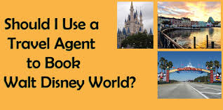 why use a travel agent images Should i use a travel agent or book my disney world trip myself jpg