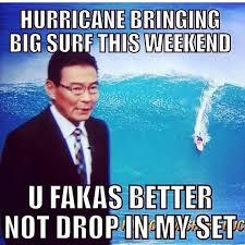Hawaii Meme - guy hagi made in hawaii pinterest hurricane memes surf and memes