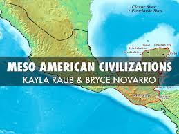 Mesoamerica Map Mesoamerica Civilizations By Kayla Raub