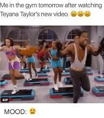 Teyana Taylor Meme - me in the gym tomorrow after watching teyana taylor s new video