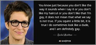 how can i get my hair ut like tina feys rachel maddow quote you know just because you don t like the way it