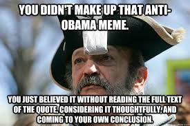 Anti Obama Meme - you didn t make up that anti obama meme you just believed it