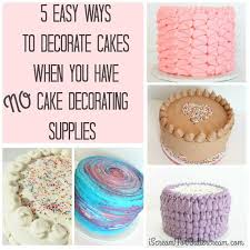 5 Easy Ways to Decorate Cakes using NO Cake Decorating Supplies