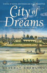 Doctors In Amsterdam I Amsterdam City Of Dreams A Novel Of Nieuw Amsterdam And Early Manhattan