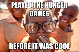 Funny African Memes - played the hunger games before it was cool hipster african kid