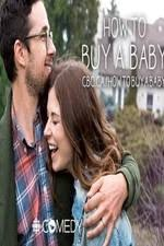 watch how to buy a baby season 1 online watch full how to buy a