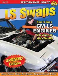 how to swap gm ls series engines into almost anything opgi com