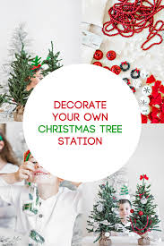 decorate your own tree station for in the