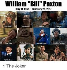 Twister Movie Meme - william bill paxton may 17 1955 february25 2017 predator 2 twister