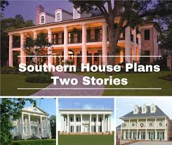 2 stories house take a tour of southern house plans with 2 stories