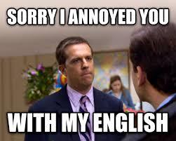 Correct Grammar Meme - livememe com sorry i annoyed you with my friendship
