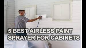 what is the best paint sprayer for cabinets best airless paint sprayer for cabinets