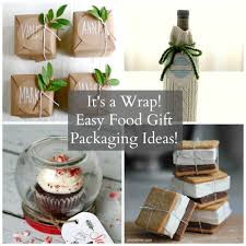 unique food gifts it s a wrap easy adorable food gift packaging ideas