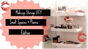 makeup storage diy for small spaces and places minimalist home makeup storage diy for small spaces and places minimalist home decor ideas youtube