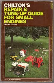 chilton u0027s repair and tune up guide for small engines chilton book