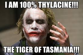 i am 100 thylacine the tiger of tasmania joker protector