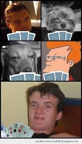 Really Stoned Guy Meme - don t get drunk and play poker forum pokervip