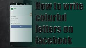 how to write colourful letters on facebook youtube