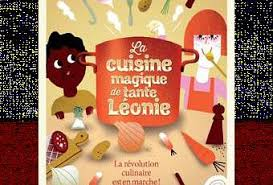 cuisine magique la cuisine magique de tante léonie