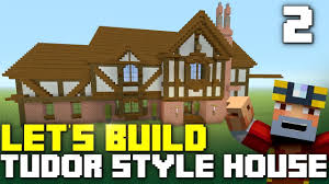 tudor house style minecraft xbox one let u0027s build a tudor style house part 2