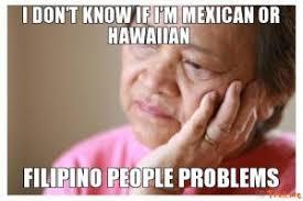 Mexican Maid Meme - racist filipino jokes kappit