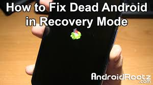 android mode how to fix dead android in recovery mode on nexus 6