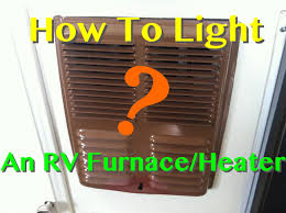 how to light an rv furnace heater manually youtube