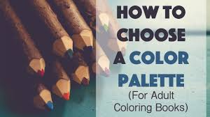 choose color how to choose a color palette for coloring books youtube