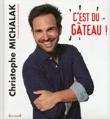 livre de cuisine michalak livre c est du gâteau christophe michalak gründ 9782324007040