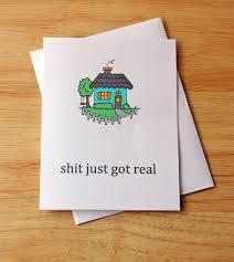 housewarming card just got real house housewarming card